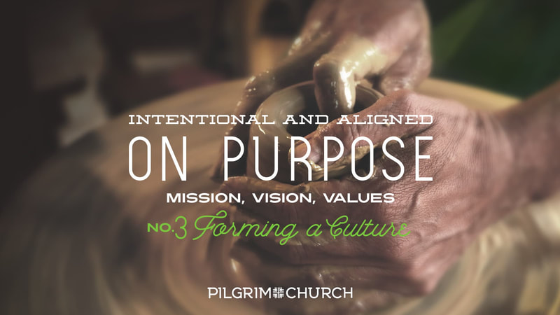 On Purpose #3: Values - Forming a Culture