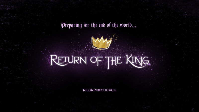 2018-12-02 ADVENT 01 - Return of the King 2- Preparing for the End of the World